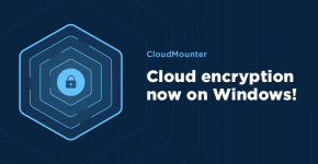 CloudMounter for Windows v1.5 is here: encrypt online data on your PC!