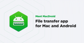 Get to know MacDroid - file transfer app for Mac and Android